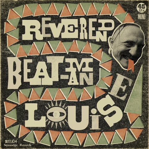 "Reverend Beat-Man - Louise 7"" Releasedate: 21/September/2013 Edition: 200 handnumbered copies in orange wax  Artwork: Gito Lima Mastering Tim Warren Pressingfactory: www.vinyl-manufacture.com — com Gito Lima e Beat 'Man' Zeller."